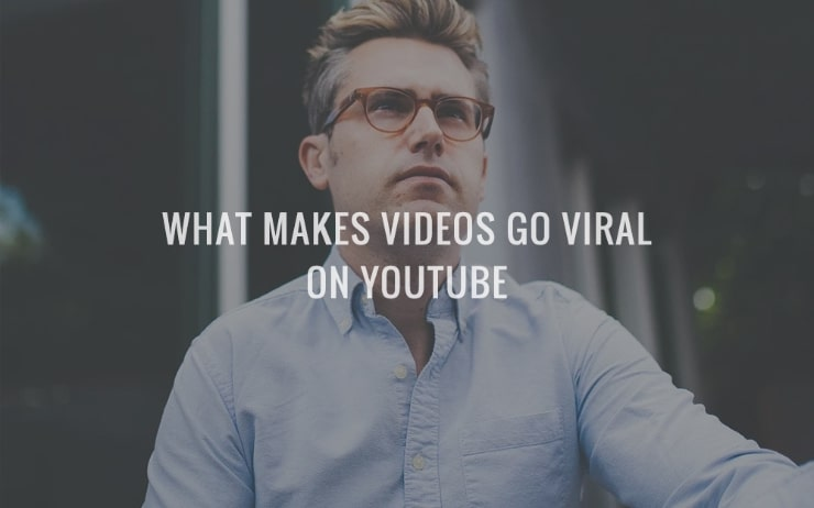 What Makes Videos Go Viral On YouTube