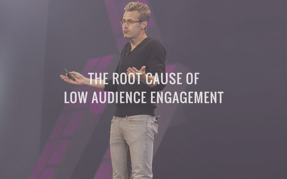 The Root Cause Of Low Audience Engagement