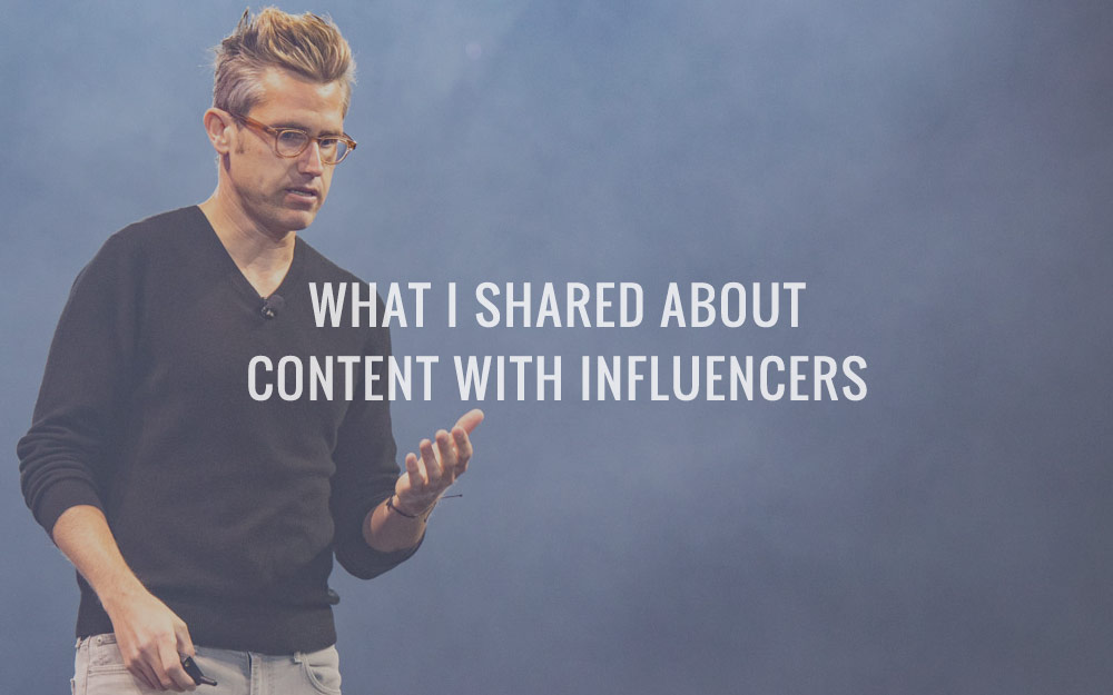 What I Shared About Content With Influencers