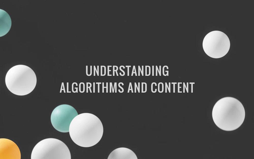 Understanding Algorithms And Content