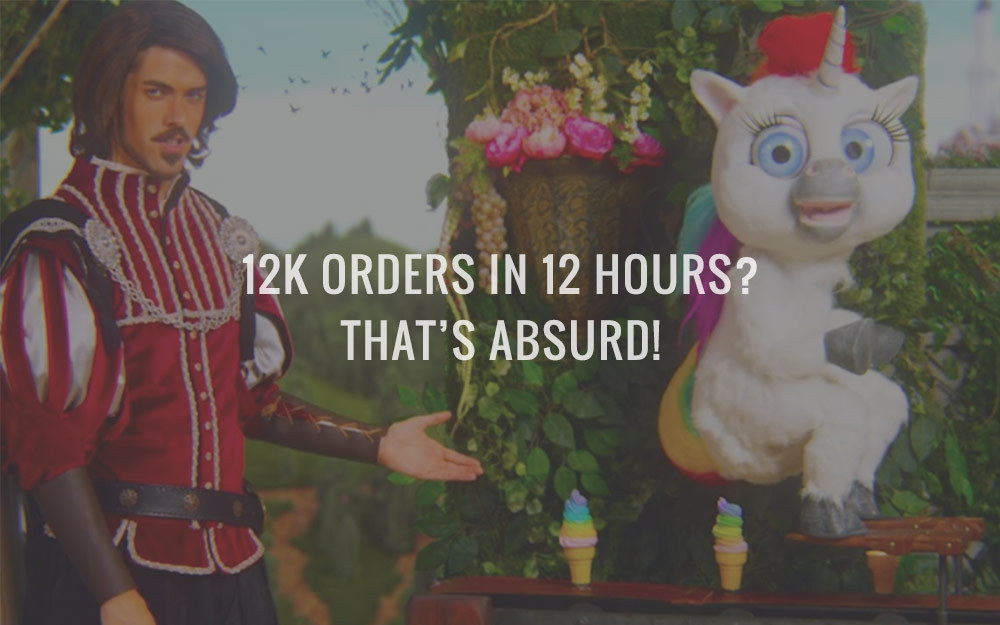 12k Orders In 12 Hours? That's Absurd!