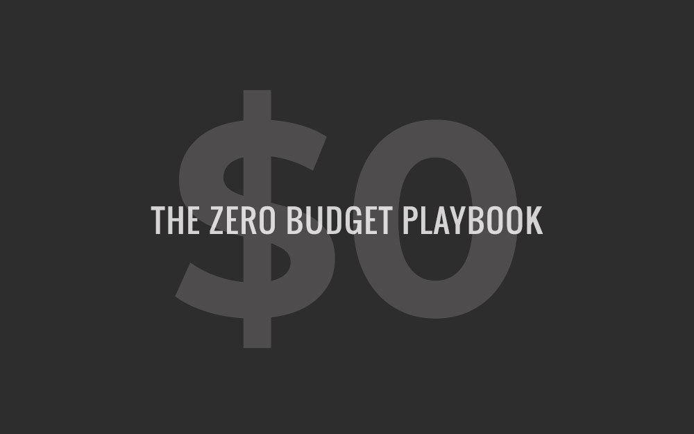 The Zero Budget Playbook
