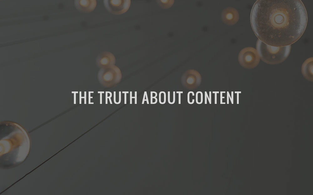 The Truth About Content…