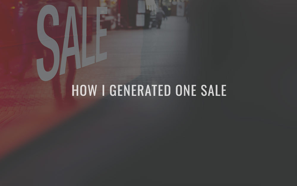 How I generated ONE sale