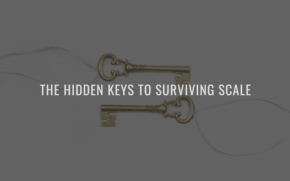 The hidden keys to surviving scale