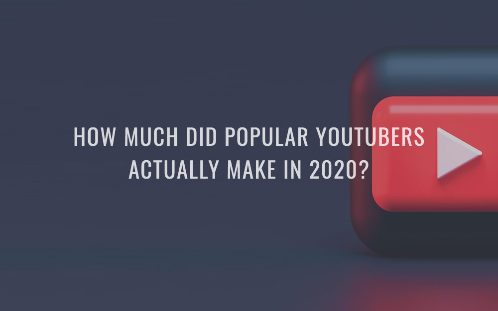 How much did popular YouTubers actually make in 2020?