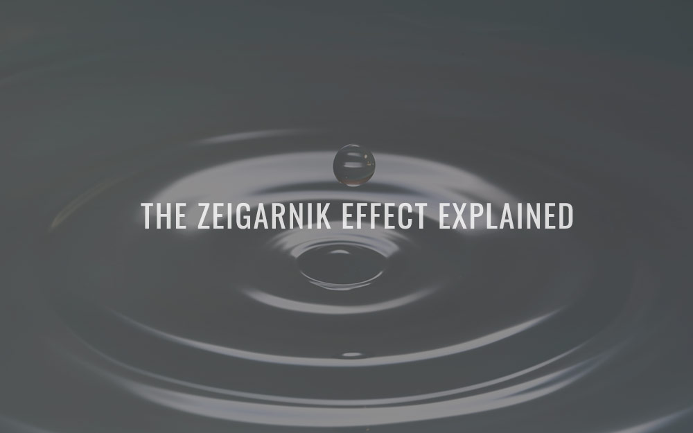 The Zeigarnik Effect explained
