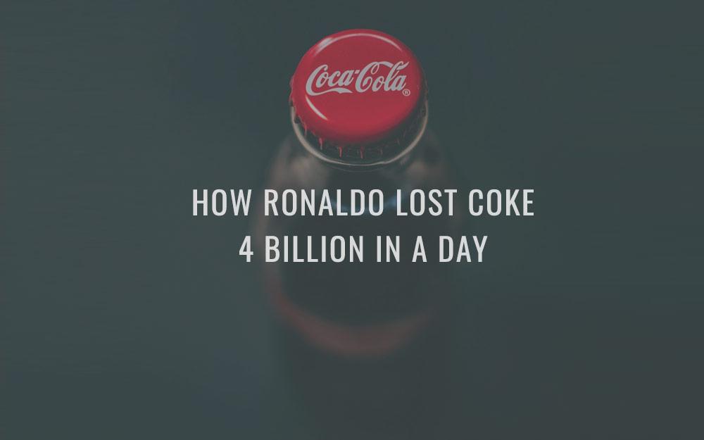 How Ronaldo lost Coke 4 billion in a day